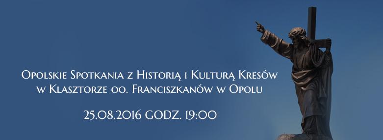Opolskie Spotkania z Kulturą i Historią Kresów