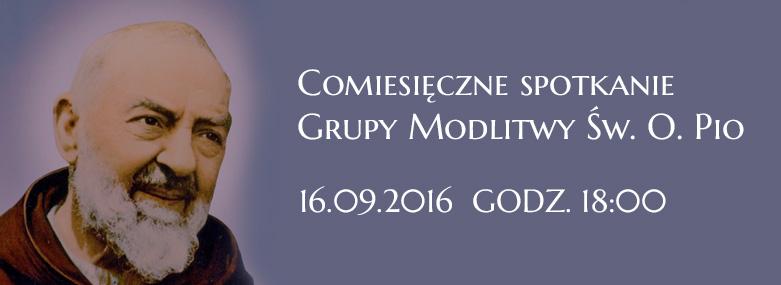 Comiesięczne spotkanie Grupy Modlitwy Św. O. Pio