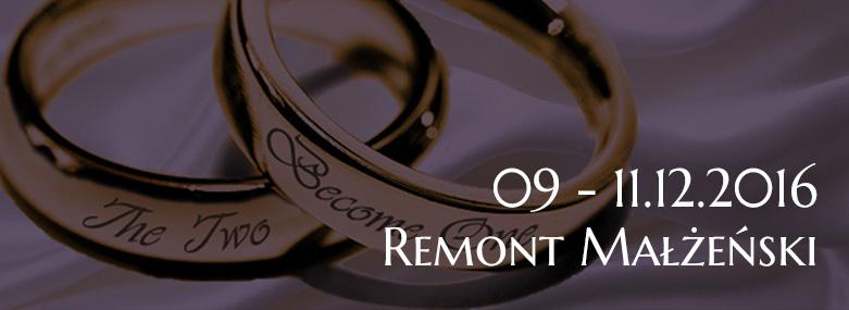 Remont Małżeński 09-11.12.2016