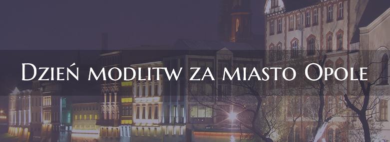 Dzień modlitwy za miasto Opole