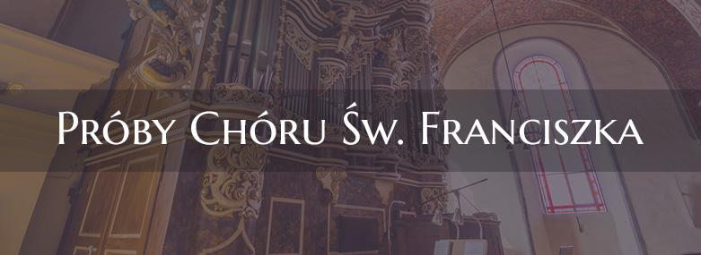 Próby chóru św. Franciszka