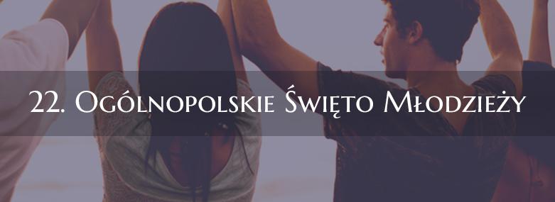 Od 16 lipca do 21 lipca ogólnopolskie święto młodzieży