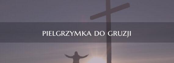 Pielgrzymka do Gruzji