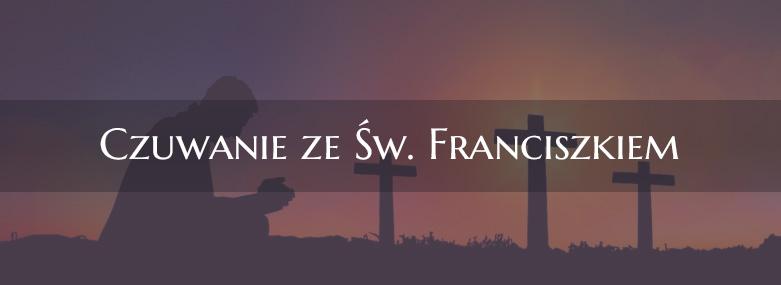 Czuwanie ze Św. Franciszkiem