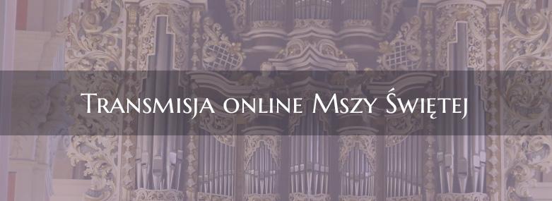 Transmisja online Mszy Świętej
