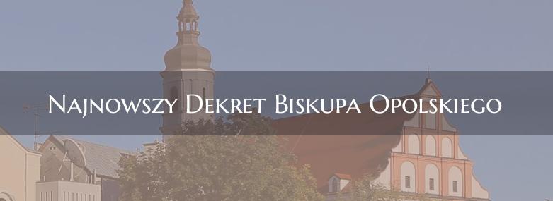 Najnowszy dekret Biskupa Opolskiego