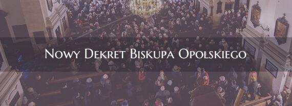 Nowy Dekret Biskupa Opolskiego
