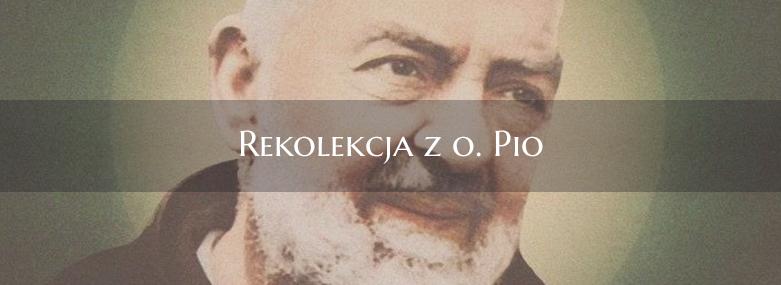 Rekolekcji O. Pio przesunięte na 2021!