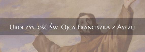 Uroczystość  Św. Ojca Franciszka z Asyżu